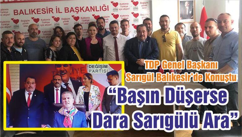 """TDP Genel Başkanı Sarıgül Balıkesir'de Konuştu """"Başın Düşerse Dara Sarıgülü Ara"""""""