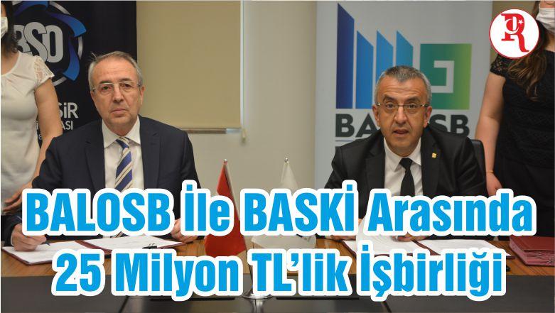 BALOSB İle BASKİ Arasında 25 Milyon TL'lik İşbirliği