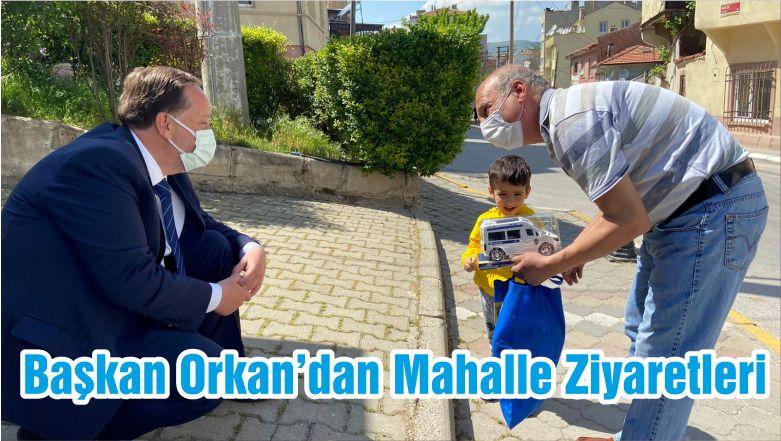 Başkan Orkan'dan Mahalle Ziyaretleri