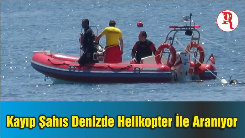 Kayıp Şahıs Denizde Helikopter İle Aranıyor