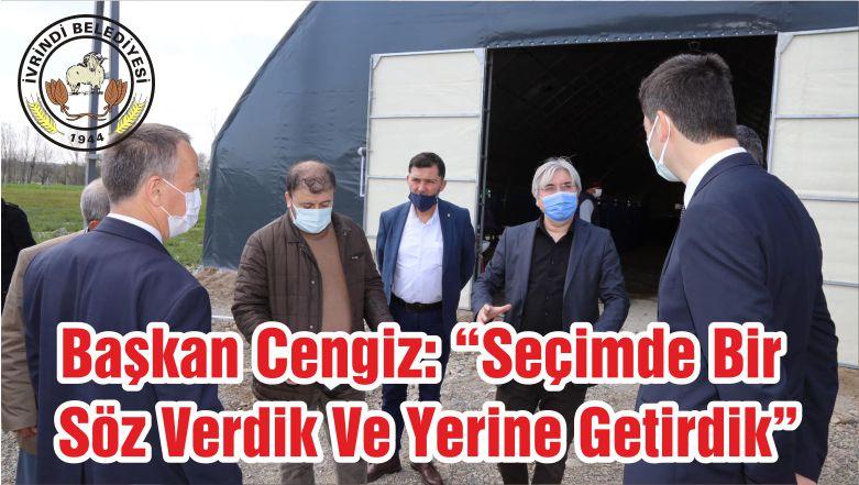 """Başkan Cengiz: """"Seçimde Bir Söz Verdik Ve Yerine Getirdik"""""""