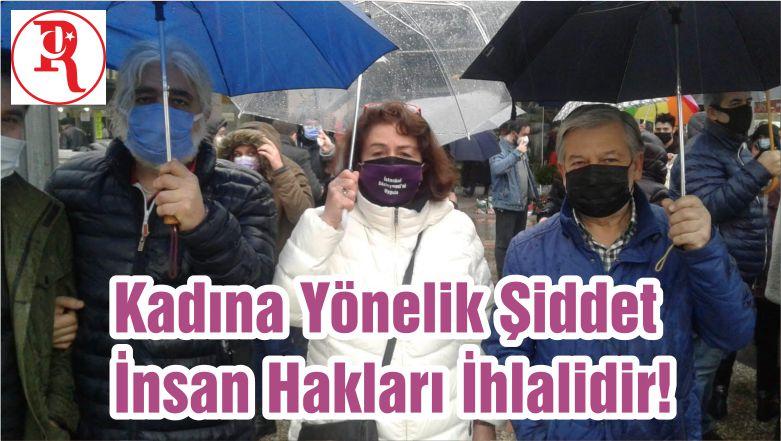 Kadına Yönelik Şiddet İnsan Hakları İhlalidir!