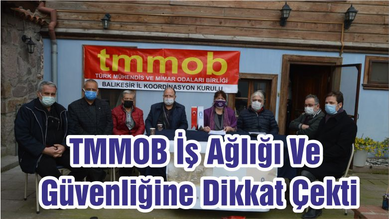 TMMOB İş Ağlığı Ve Güvenliğine Dikkat Çekti