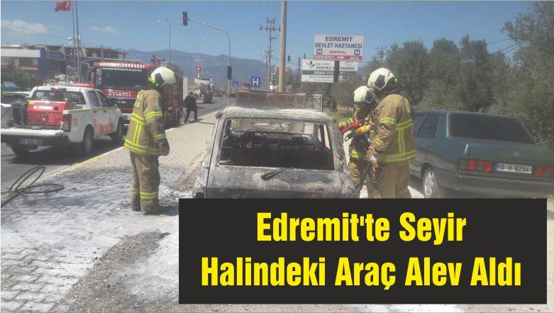Edremit'te Seyir Halindeki Araç Alev Aldı