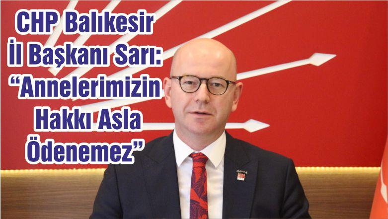 """CHP Balıkesir İl Başkanı Sarı: """"Annelerimizin Hakkı Asla Ödenemez"""""""