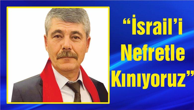 """Kamu Sen İl Temsilcisi Baki """"İsrail'i Nefretle Kınıyoruz"""""""