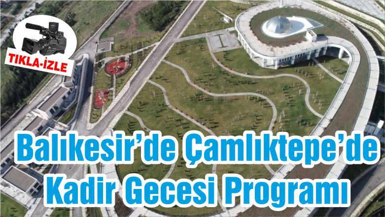 Balıkesir'de Çamlıktepe'de Kadir Gecesi Programı