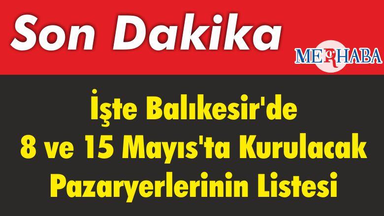 Balıkesir'de 8 ve 15 Mayıs'ta Kurulması Planlanan Pazaryerlerinin Listesi Belli Oldu