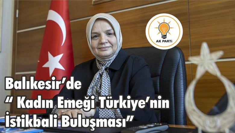 """Balıkesir'de """" Kadın Emeği Türkiye'nin İstikbali Buluşması"""""""