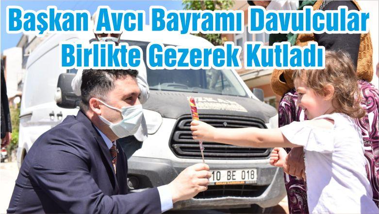 Başkan Avcı Bayramı Davulcular Birlikte Gezerek Kutladı