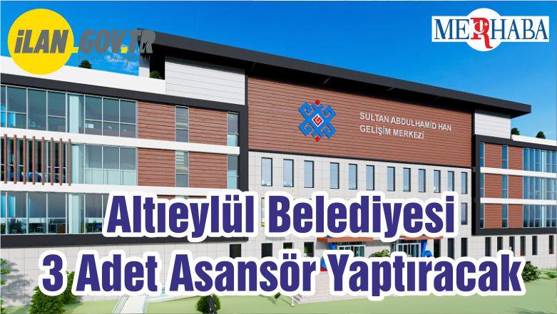 Altıeylül Belediyesi 3 Adet Asansör Yaptıracak