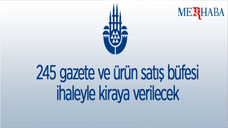 İstanbul Büyükşehir Belediyesine Ait 245 Adet Büfenin Kiralama İhalesi Yapılacak