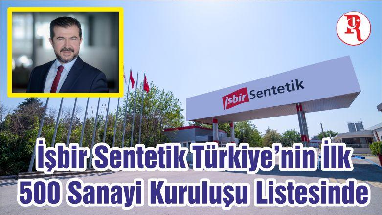 İşbir Sentetik Türkiye'nin İlk 500 Sanayi Kuruluşu Listesinde