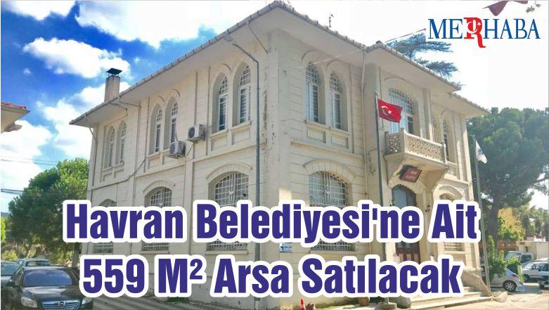 Havran Belediyesi'ne Ait 559 M² Arsa Satılacak