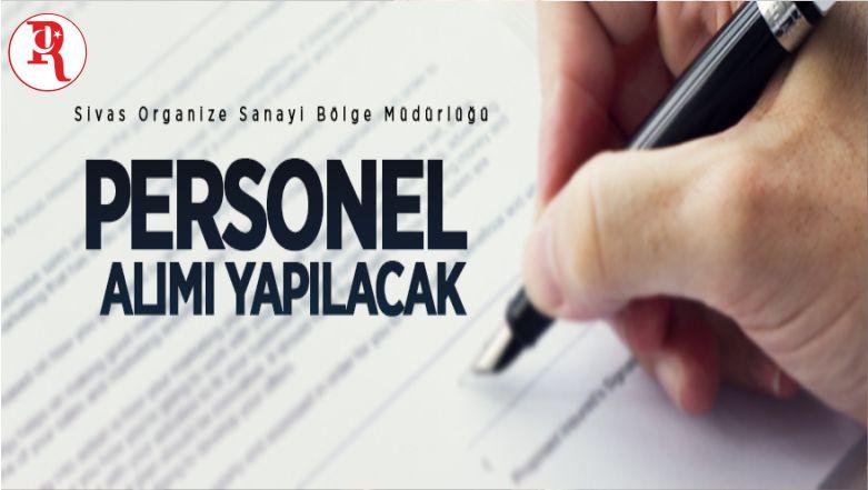 Sivas Organize Sanayi Bölge Müdürlüğünde İstihdam Edilmek Üzere Personel Alınacak