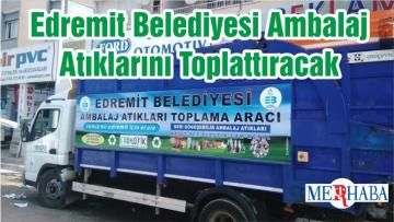 Edremit Belediyesi Ambalaj Atıklarını Toplattıracak