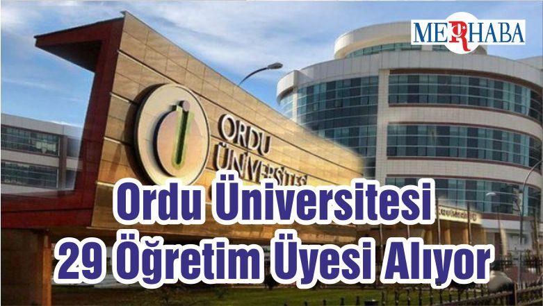 Ordu Üniversitesi 29 Öğretim Üyesi Alıyor