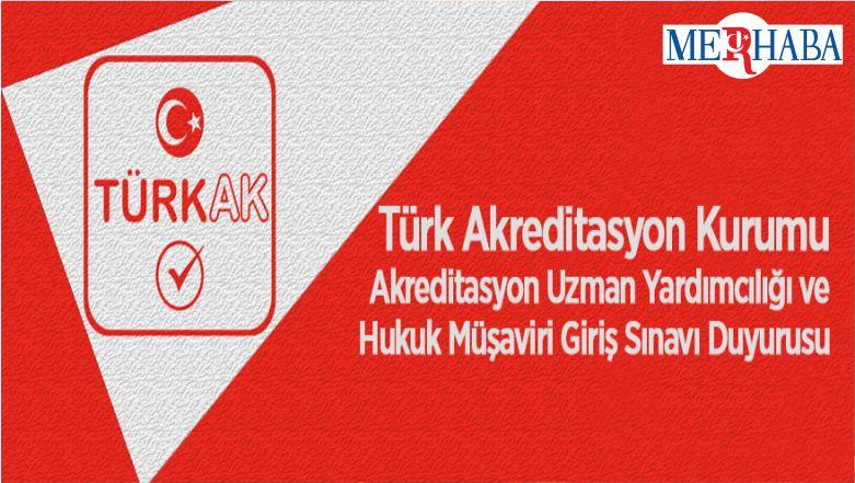 Türk Akreditasyon Kurumu Akreditasyon Uzman Yardımcılığı Ve Hukuk Müşaviri Giriş Sınavı