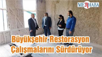 Büyükşehir Restorasyon Çalışmalarını Sürdürüyor