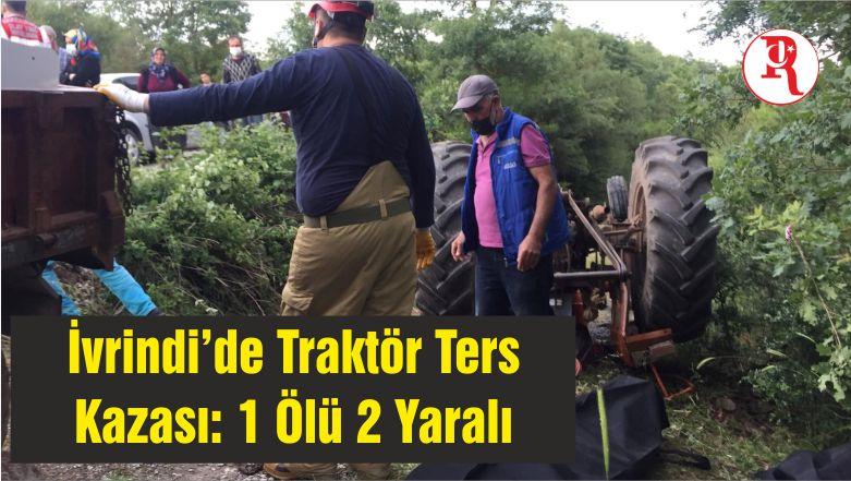 İvrindi'de Traktör Ters Kazası: 1 Ölü 2 Yaralı