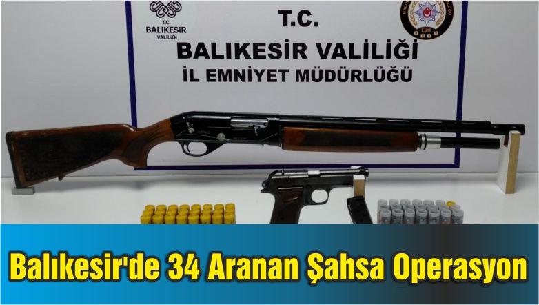 Balıkesir'de 34 Aranan Şahsa Operasyon