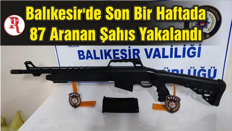 Balıkesir'de Polis Son Bir Haftada 87 Aranan Şahsı Yakaladı