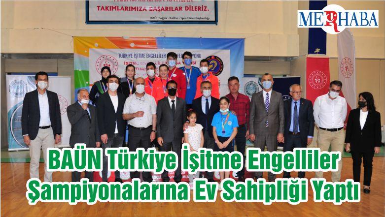 BAÜN Türkiye İşitme Engelliler Şampiyonalarına Ev Sahipliği Yaptı