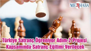 Türkiye Satranç Öğreniyor Adim-2 Projesi Kapsamında Satranç Eğitimi Verilecek