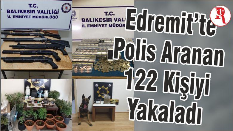 Edremit'te Polis Aranan 122 Kişiyi Yakaladı