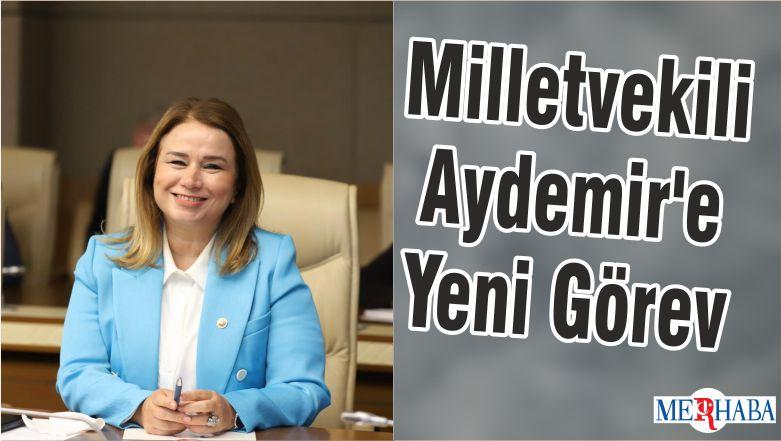 Milletvekili Aydemir'e Yeni Görev