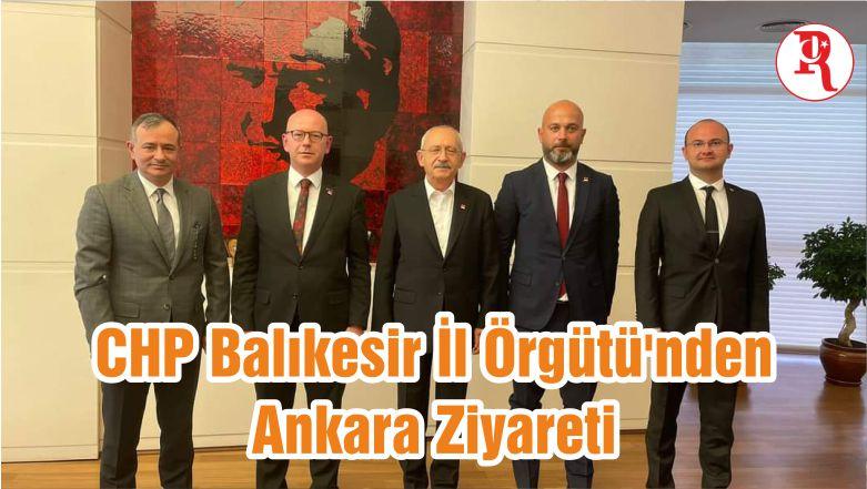 CHP Balıkesir İl Örgütü'nden Ankara Ziyareti