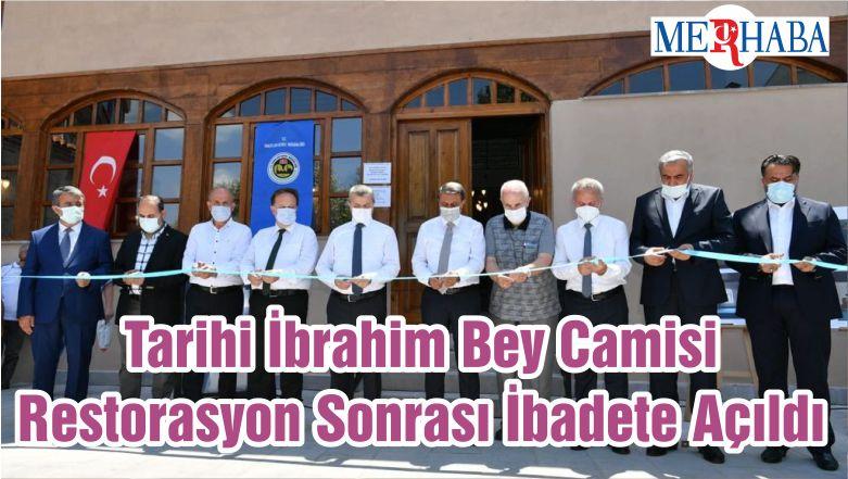 Tarihi İbrahim Bey Camisi Restorasyon Sonrası İbadete Açıldı