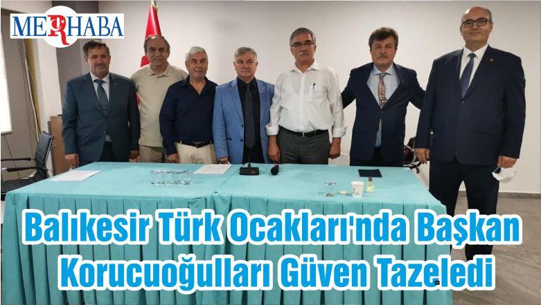 Balıkesir Türk Ocakları'nda Başkan Korucuoğulları Güven Tazeledi