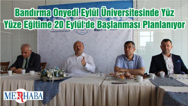 Bandırma Onyedi Eylül Üniversitesinde Yüz Yüze Eğitime 20 Eylül'de Başlanması Planlanıyor