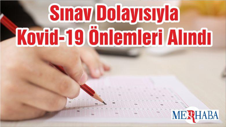 Sınav Dolayısıyla Kovid-19 Önlemleri Alındı
