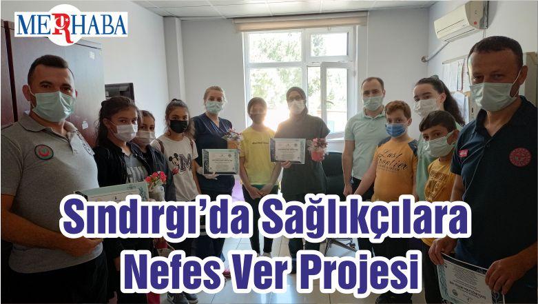 Sındırgı'da Sağlıkçılara Nefes Ver Projesi