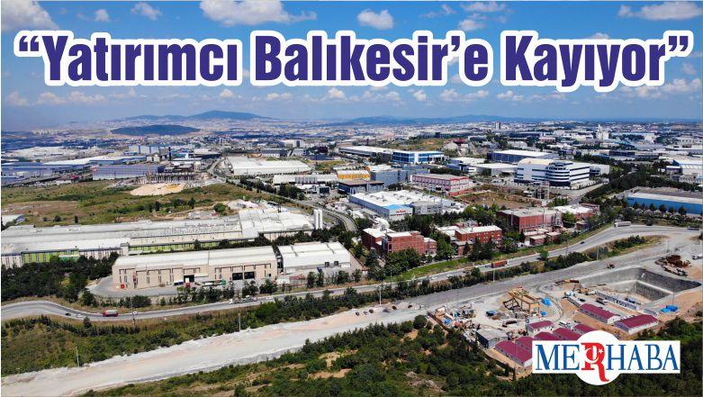 """""""Yatırımcı Balıkesir'e Kayıyor"""""""