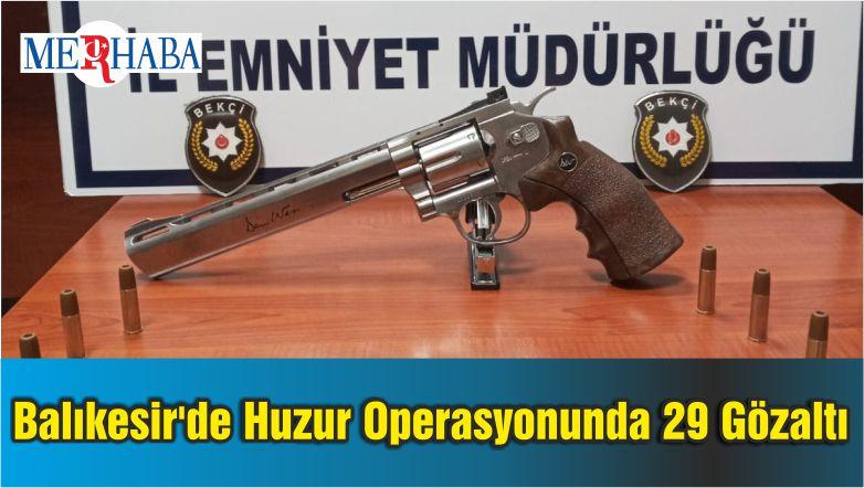 Balıkesir'de Huzur Operasyonunda 29 Gözaltı