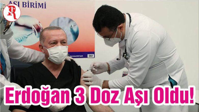 Erdoğan 3 Doz Aşı Oldu!