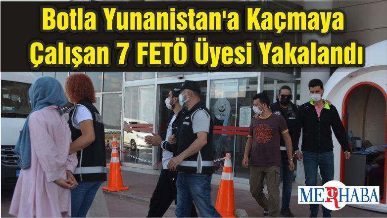 Botla Yunanistan'a Kaçmaya Çalışan 7 FETÖ Üyesi Yakalandı