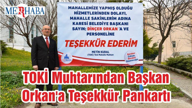 TOKİ Muhtarından Başkan Orkan'a Teşekkür Pankartı