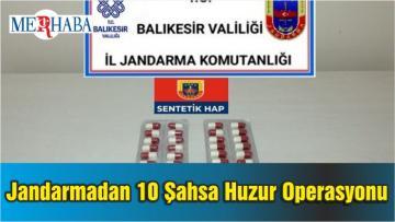 Balıkesir'de Jandarmadan 10 Şahsa Huzur Operasyonu