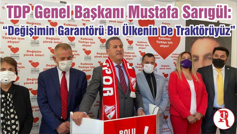"""TDP Genel Başkanı Mustafa Sarıgül: """"Değişimin Garantörü Bu Ülkenin De Traktörüyüz"""""""