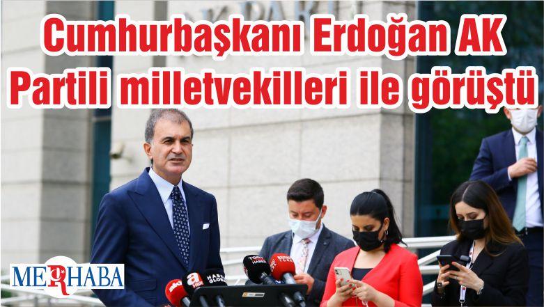 Cumhurbaşkanı Erdoğan AK Partili milletvekilleri ile görüştü