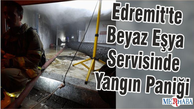 Edremit'te Beyaz Eşya Servisinde Yangın Paniği