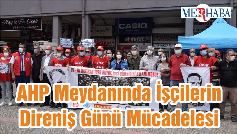 AHP Meydanında İşçilerin Direniş Günü Mücadelesi