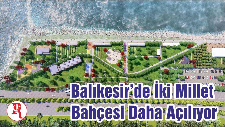 Balıkesir'de İki Millet Bahçesi Daha Açılıyor