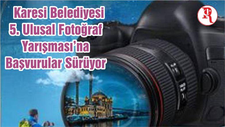 Karesi Belediyesi 5. Ulusal Fotoğraf Yarışması'na Başvurular Sürüyor