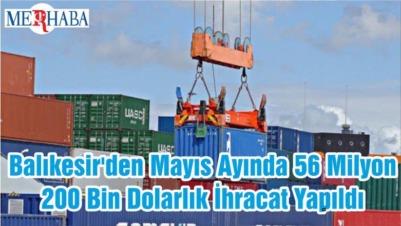 Balıkesir'den Mayıs Ayında 56 Milyon 200 Bin Dolarlık İhracat Yapıldı