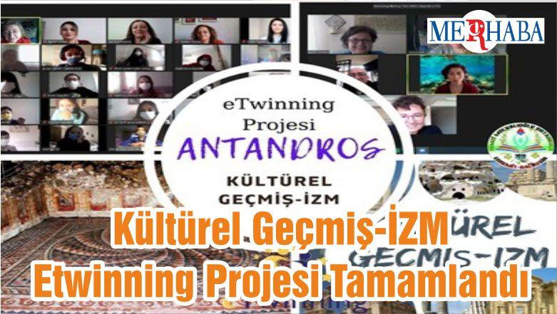 Kültürel Geçmiş-İZM Etwinning Projesi Tamamlandı